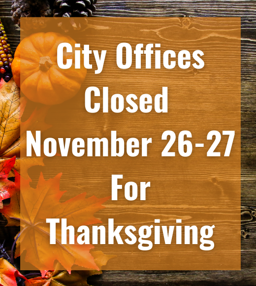 Image with text City Offices Closed November 26 and 27